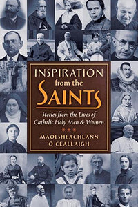 Inspiration from the Saints: Stories from the Lives of Catholic Holy Men and Women