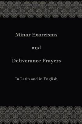 Minor Exorcisms and Deliverance Prayers (For Priests)