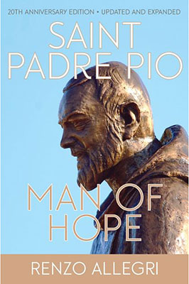 Saint Padre Pio: Man of Hope