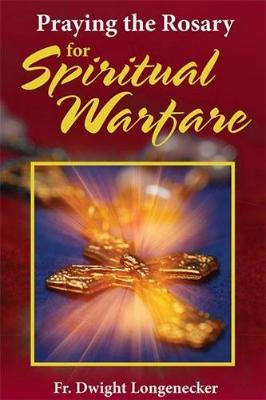 Praying the Rosary for Spiritual Warfare