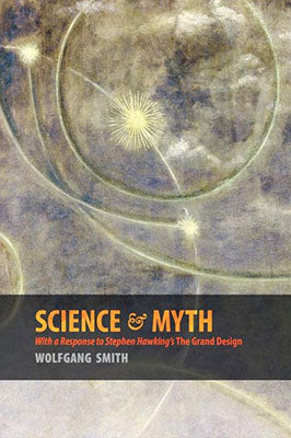 Science & Myth: With a Response to Stephen Hawking's The Grand Design
