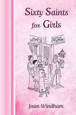 Sixty Saints for Girls