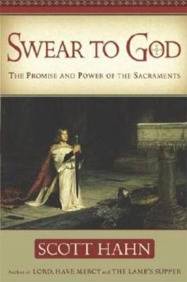 Swear to God: The Promise and Power of the Sacraments - Tumblar House