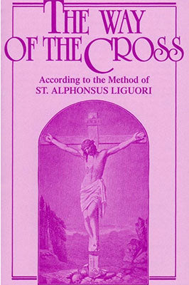 The Way of the Cross: According to St. Alphonsus Liguori