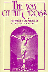 The Way of the Cross: According to St. Francis of Assisi