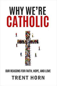 Why We're Catholic