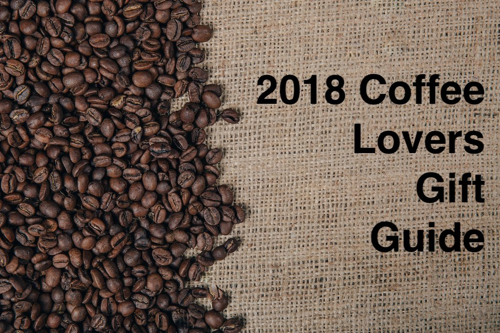 Coffee Lovers' Gift Guide-For all Budgets and DIYers