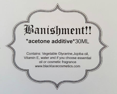 Banishment! **Acetone Additive* 30 ML