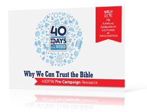 40 Days In the Word Pre-Campaign: Why We Can Trust the Bible Sermons