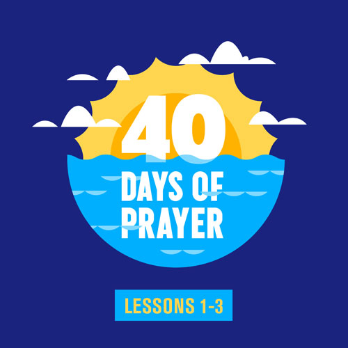 40 Days of Prayer Early Childhood Curriculum Lessons 1-3 (Download)