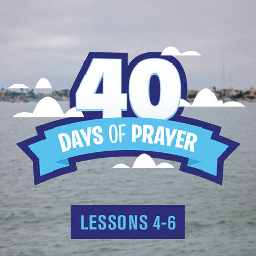 40 Days of Prayer Elementary Curriculum Lessons 4-6 (Download)
