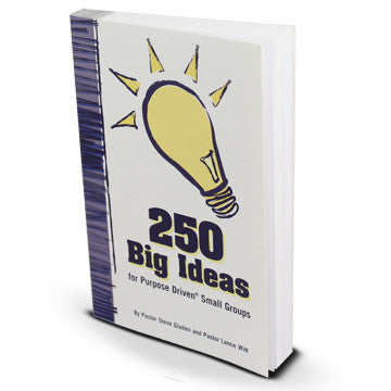 250 Big Ideas For Purpose Driven Small Groups (Softcover)