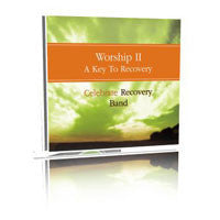 Worship II: A Key to Recovery Songbook