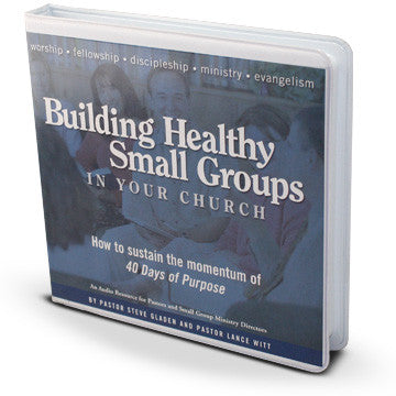 Building Healthy Small Groups In Your Church