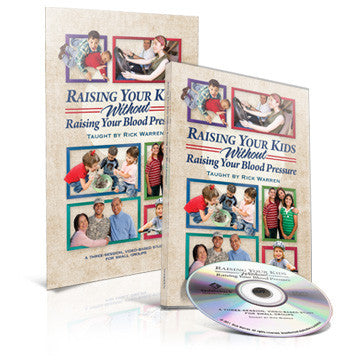 Raising Your Kids Without Raising Your Blood Pressure: Starter Kit (DVD and Study Guide)