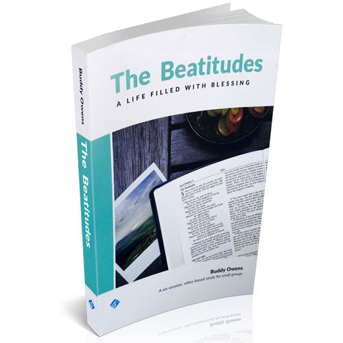 The Beatitudes: A Life Filled With Blessing Study Guide