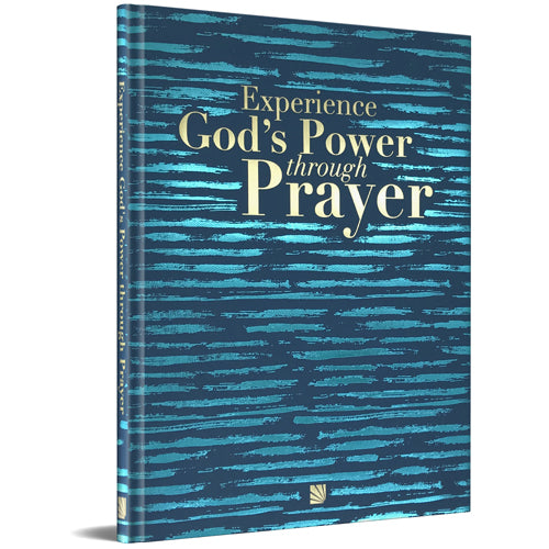 Experience God's Power Through Prayer