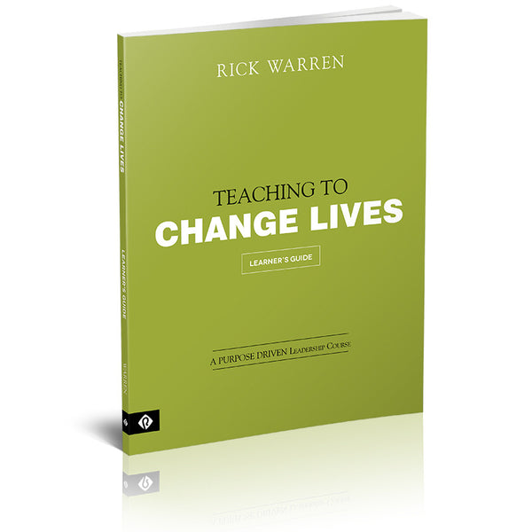Purpose Driven Leadership Course: Teaching to Change Lives Learner's Guide