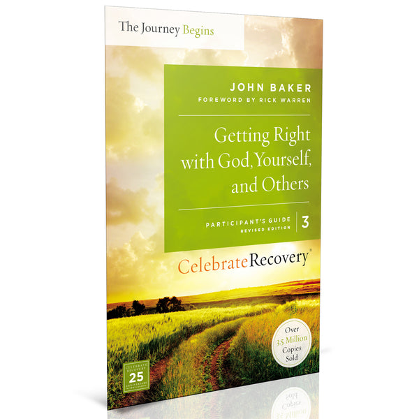 The Journey Begins Participant's Guide 3: Getting Right With God, Yourself, and Others