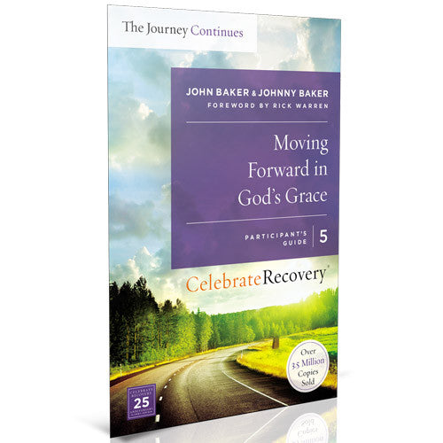 The Journey Continues Participant Guide 5: Moving Forward In God's Grace