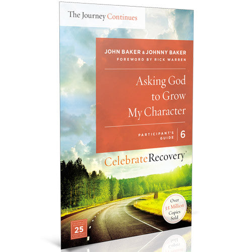 The Journey Continues Participant Guide 6: Asking God to Grow My Character