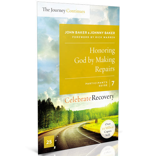The Journey Continues Participant Guide 7: Honoring God By Making Repairs
