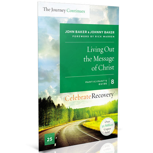 The Journey Continues Participant Guide 8: Living Out the Message of Christ