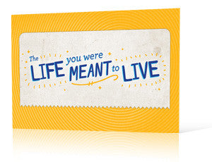 The Life You Were Meant to Live