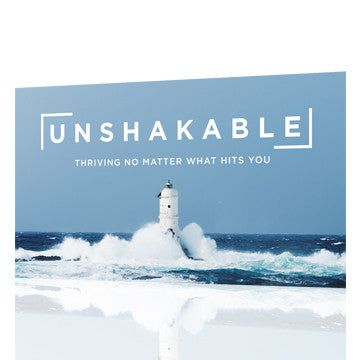 Unshakable: Thriving No Matter What Hits You
