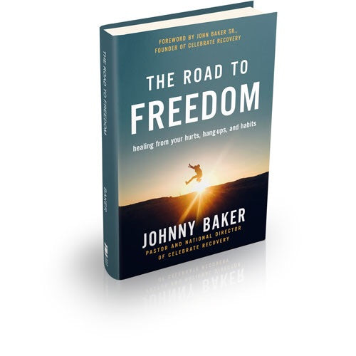 The Road to Freedom: Healing From Your Hurts, Hang-ups, and Habits (Hardcover)