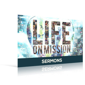 Life On Mission Sermons