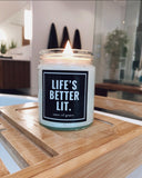 LIFE'S BETTER LIT CANDLE