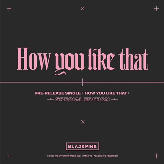 BLACKPINK Special Edition - How You Like That