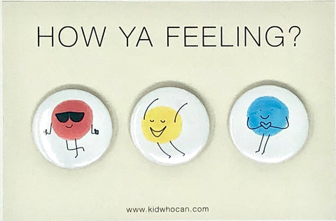 How Ya Feeling? pins