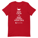 Keep Calm and Keep Loving Your Cats™ T-shirt