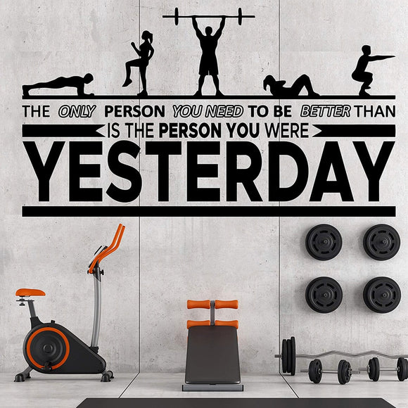 Motivational Quote Wall Sticker - The Only Person You Need To Be Better Than Is The Person You Were Yesterday