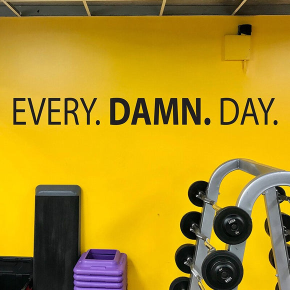 Motivational Wall Sticker - Every. Damn. Day.