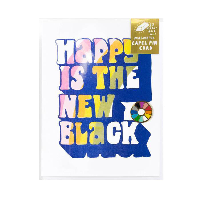 Happy Is The New Black Card (with Pin)