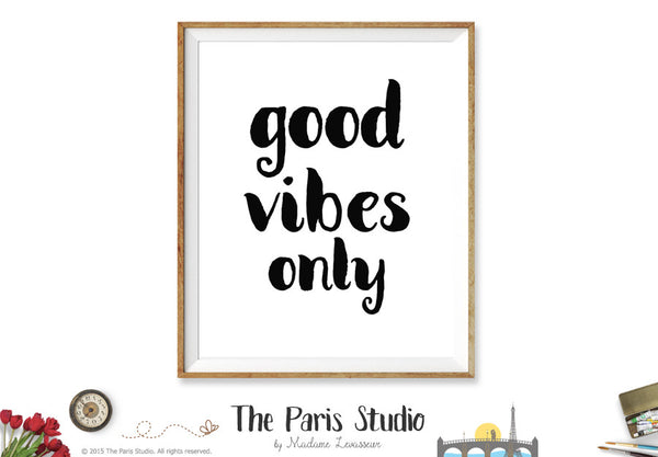 Instant Download Printable Quote Good Vibes Only
