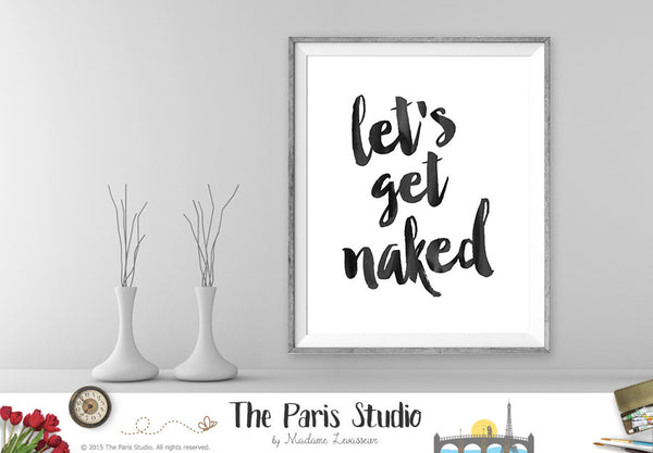 Instant Download Printable Quote Let's Get Naked