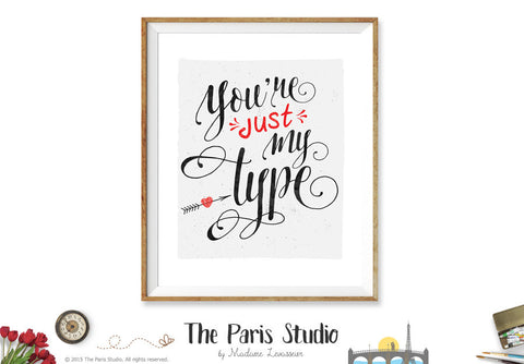Printable Art Typographic Art Print: You're just my type