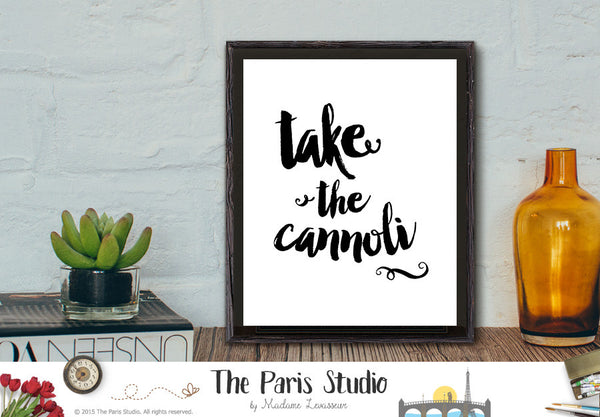 Printable Art: Godfather Movie Quote Take the cannoli