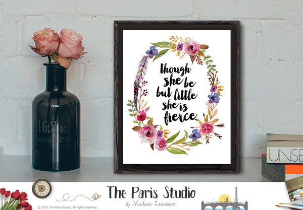 Printable Art Shakespeare Quote: Though she be but little she is fierce