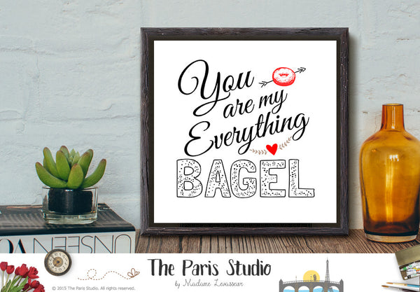 Printable Art Typographic Art Print: You're my everything bagel