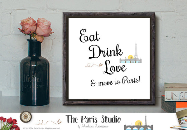 Eat Drink Love & move to Paris Digital Art Printable Instant Download