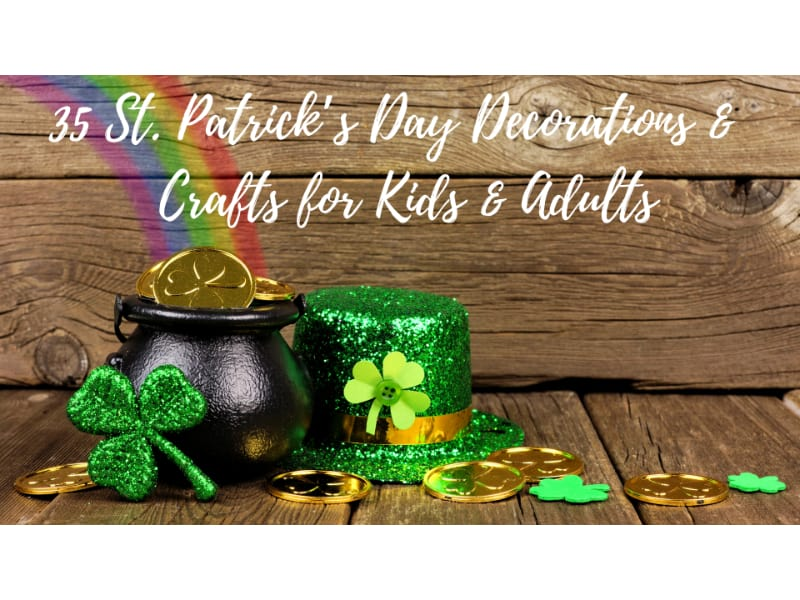35 Last-Minute St. Patrick's Day Decorations & Crafts