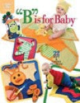 B is for Baby Crochet Book - Annie's Attic