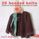 25 Beaded Knits by Debbie Abrahams