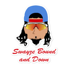 Load image into Gallery viewer, Swayze Bound & Down Sticker