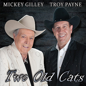 Two Old Cats: Mickey Gilley and Troy Payne